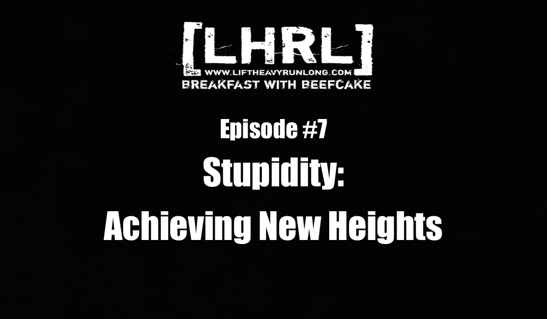 Stupidity: Achieving New Heights