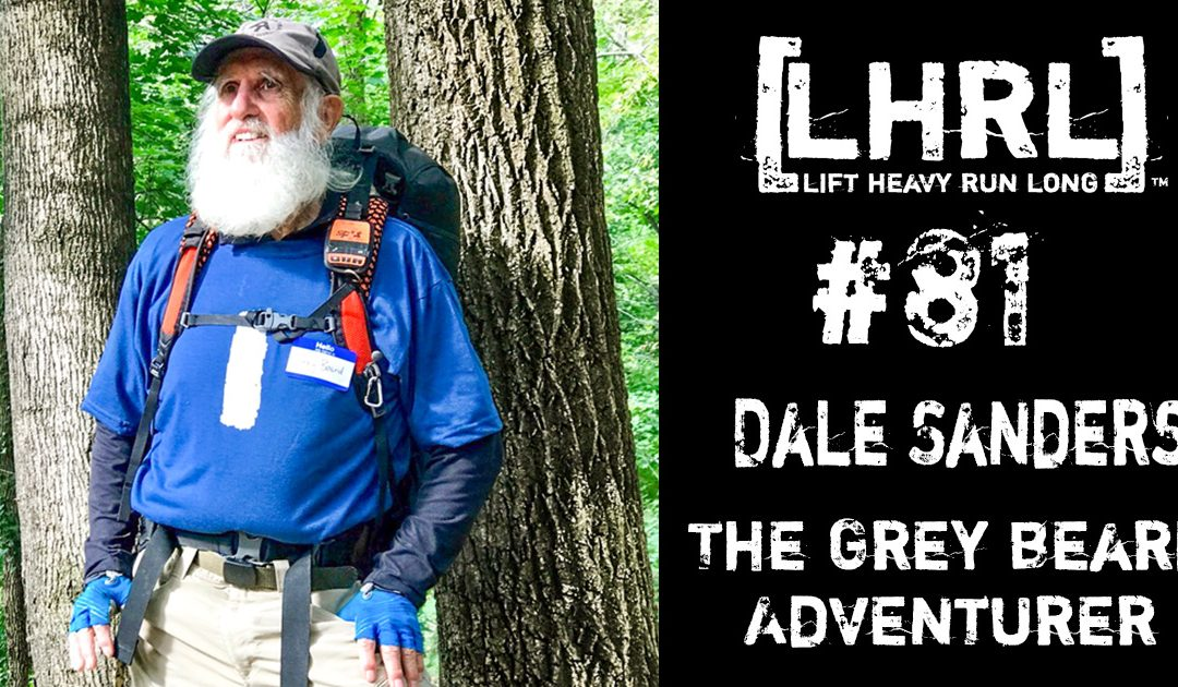 "LHRL #81- Dale Sanders ""The Grey Beard Adventurer"""