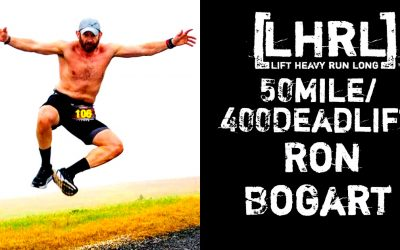 LHRL 50Mile/400Deadlift- Ron Bogart