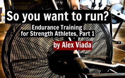 So you want to run? Endurance Training for Strength Athletes, Part 1