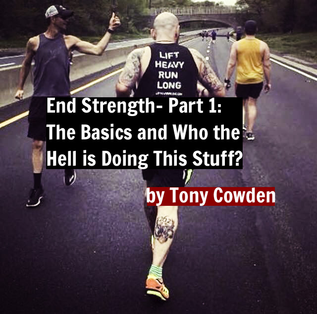 End Strength- Part 1: The Basics and Who the Hell is Doing This Stuff?