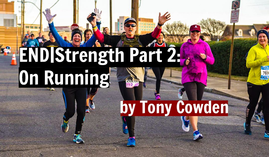 END|Strength Part 2: On Running