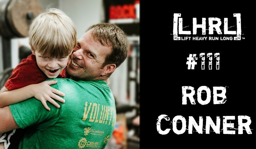LHRL® #111- Rob Conner