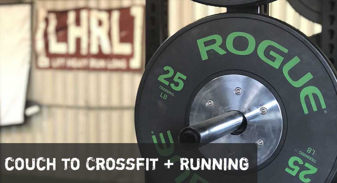 From the Couch to CrossFit and Running