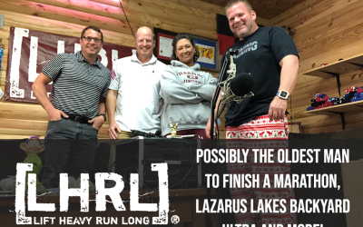 LHRL® : Possibly the oldest man to finish a marathon, Lazarus Lakes Backyard Ultra and more!
