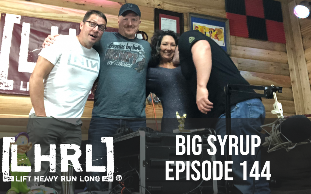 Big Syrup: Episode 144