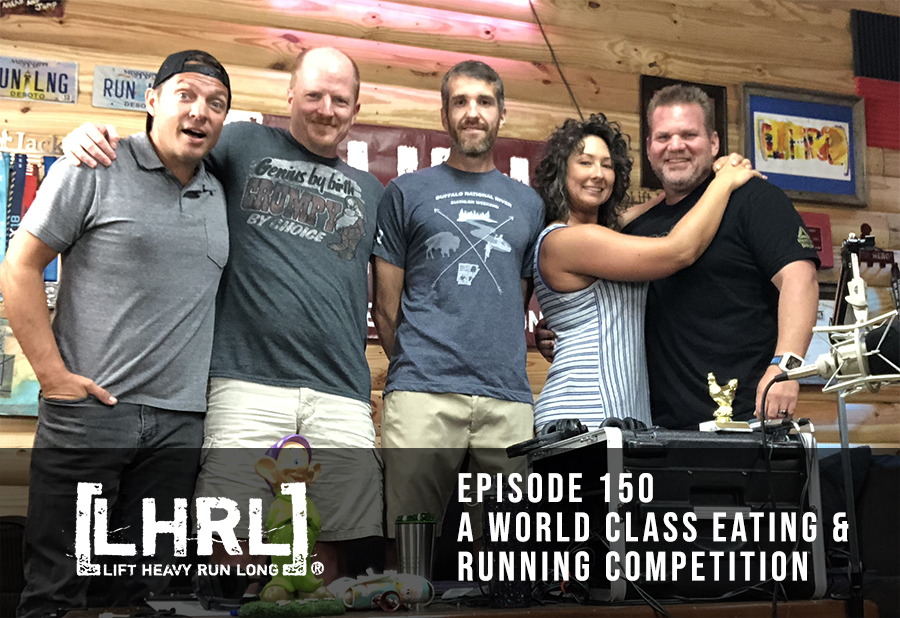 LHRL #150 – A world class eating and running competition