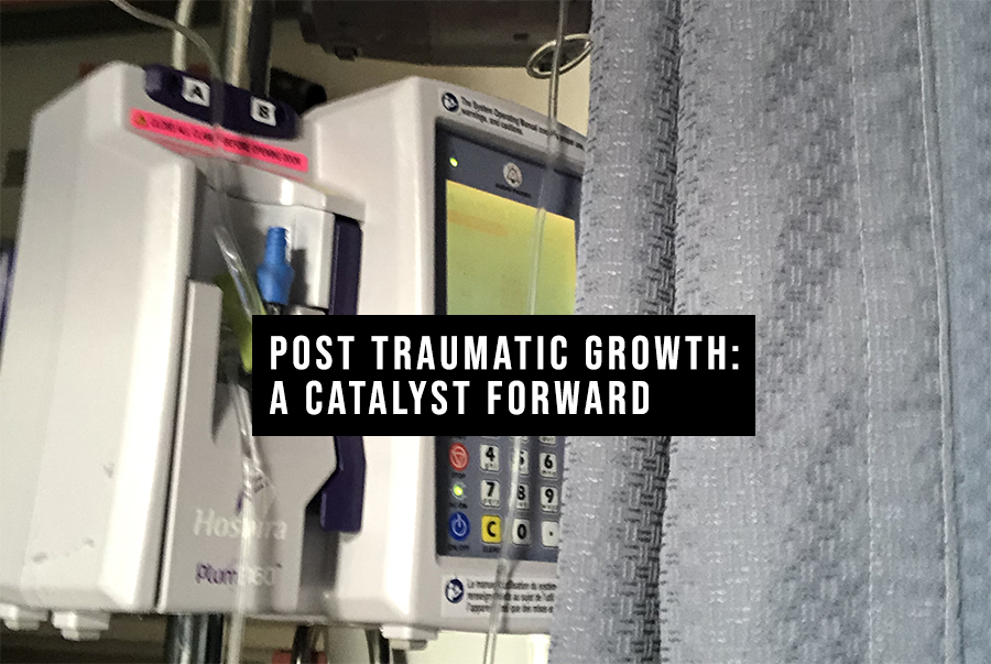 Post Traumatic Growth: A Catalyst Forward