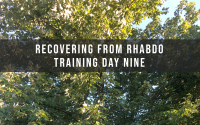 Recovering from rhabdo: Training Day Nine