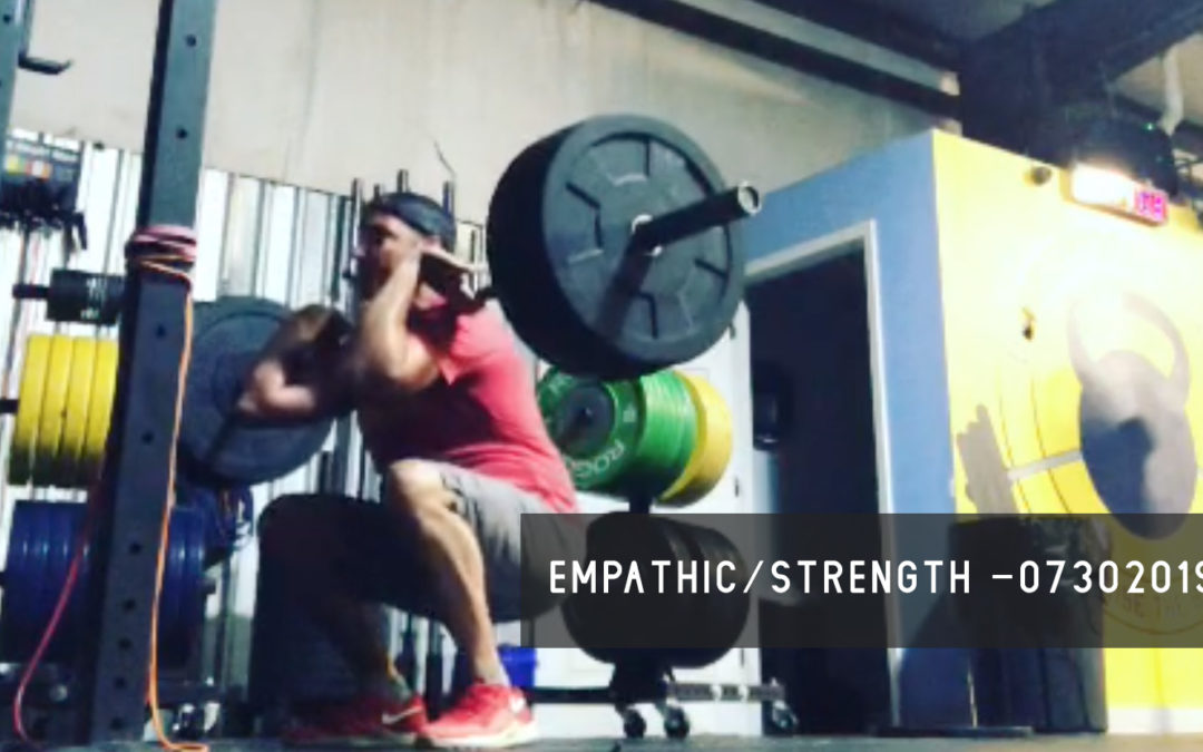 Empathic Strength – 07302019