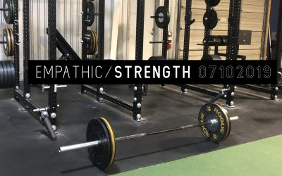 Empathic Strength – 07102019