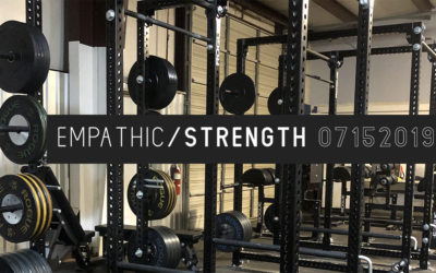 Empathic Strength – 07152019
