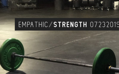 Empathic Strength – 07232019