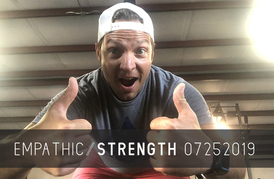 Empathic Strength – 07252019
