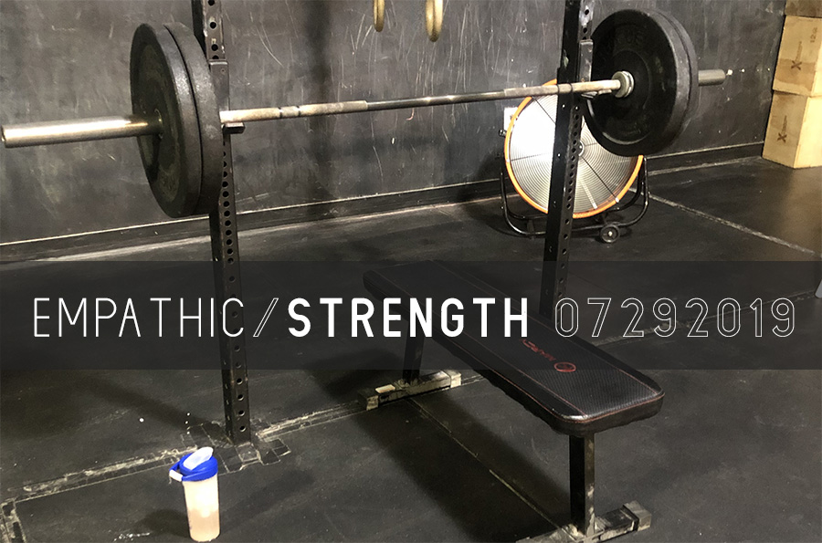 Empathic Strength – 07292019