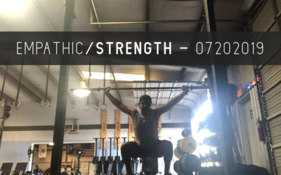 Empathic Strength – 07202019